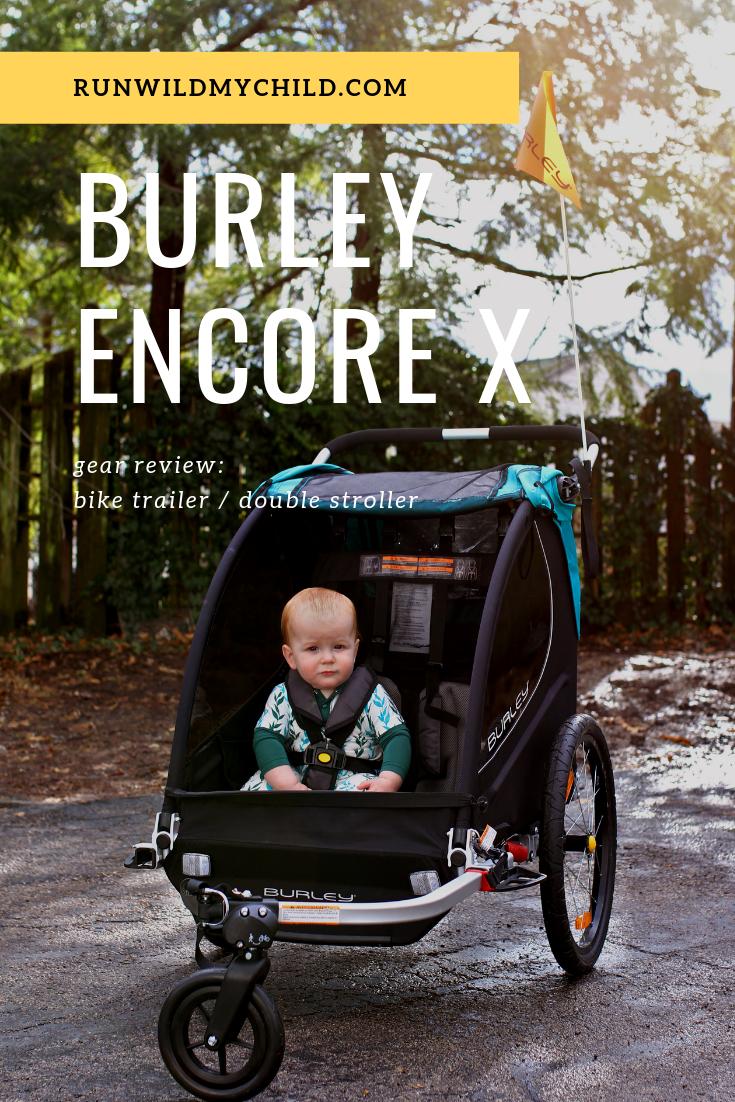 Gear Review Burley Encore X Bike Trailer Double Stroller
