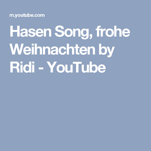 hasen song frohe weihnachten by ridi youtube video. Black Bedroom Furniture Sets. Home Design Ideas