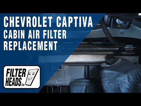 Cabin Air Filter Replacement 2012 2015 Chevrolet Captiva Cabin Air Filter