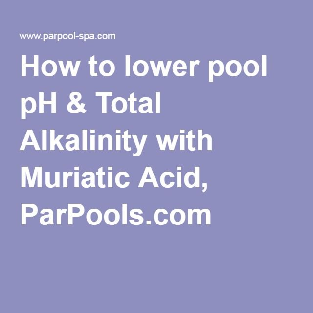How to lower pool ph total alkalinity with muriatic acid - How to use muriatic acid in swimming pools ...