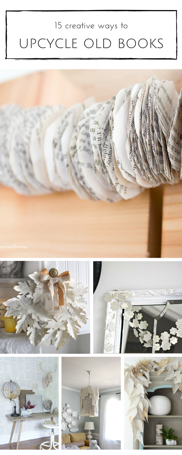 15 Creative Ways to Upcycle Old Books #bookspapersandthings