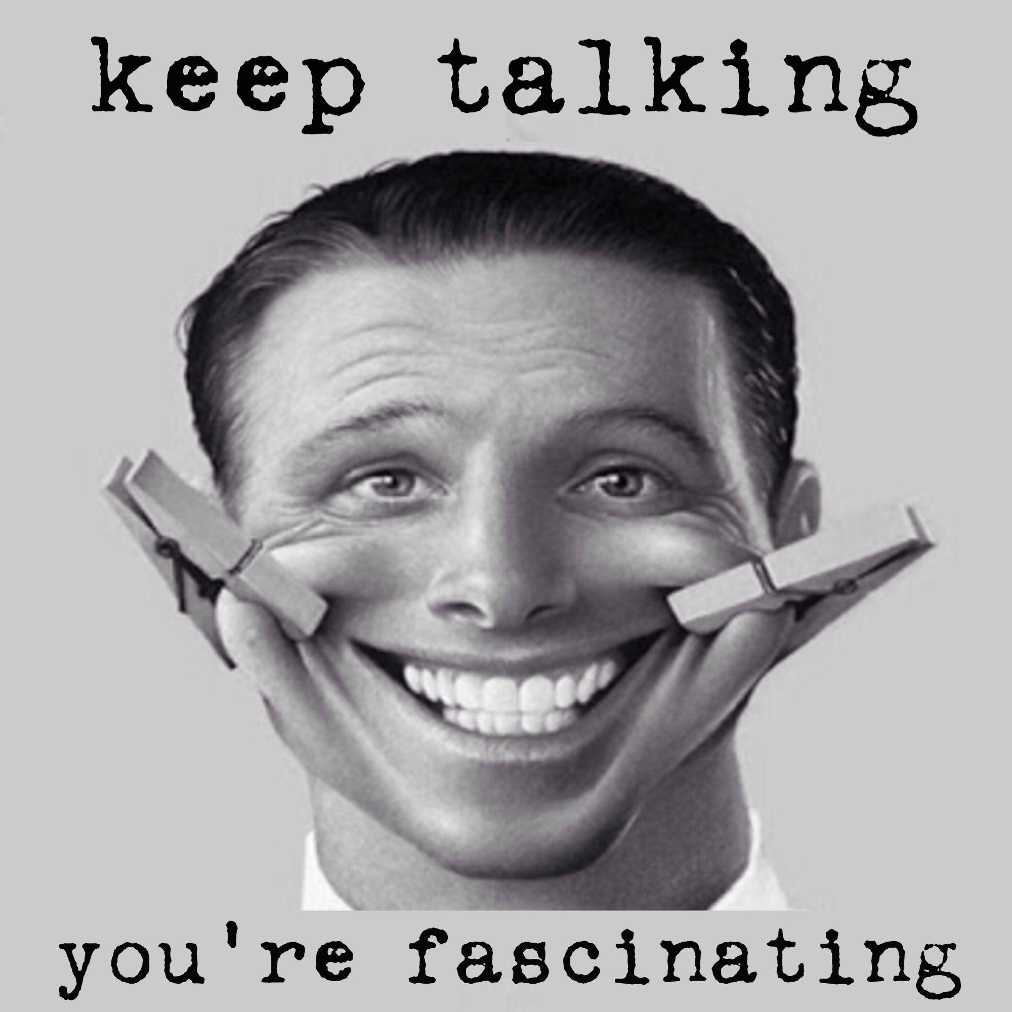 Keep talking, you're fascinating 👁💥💣