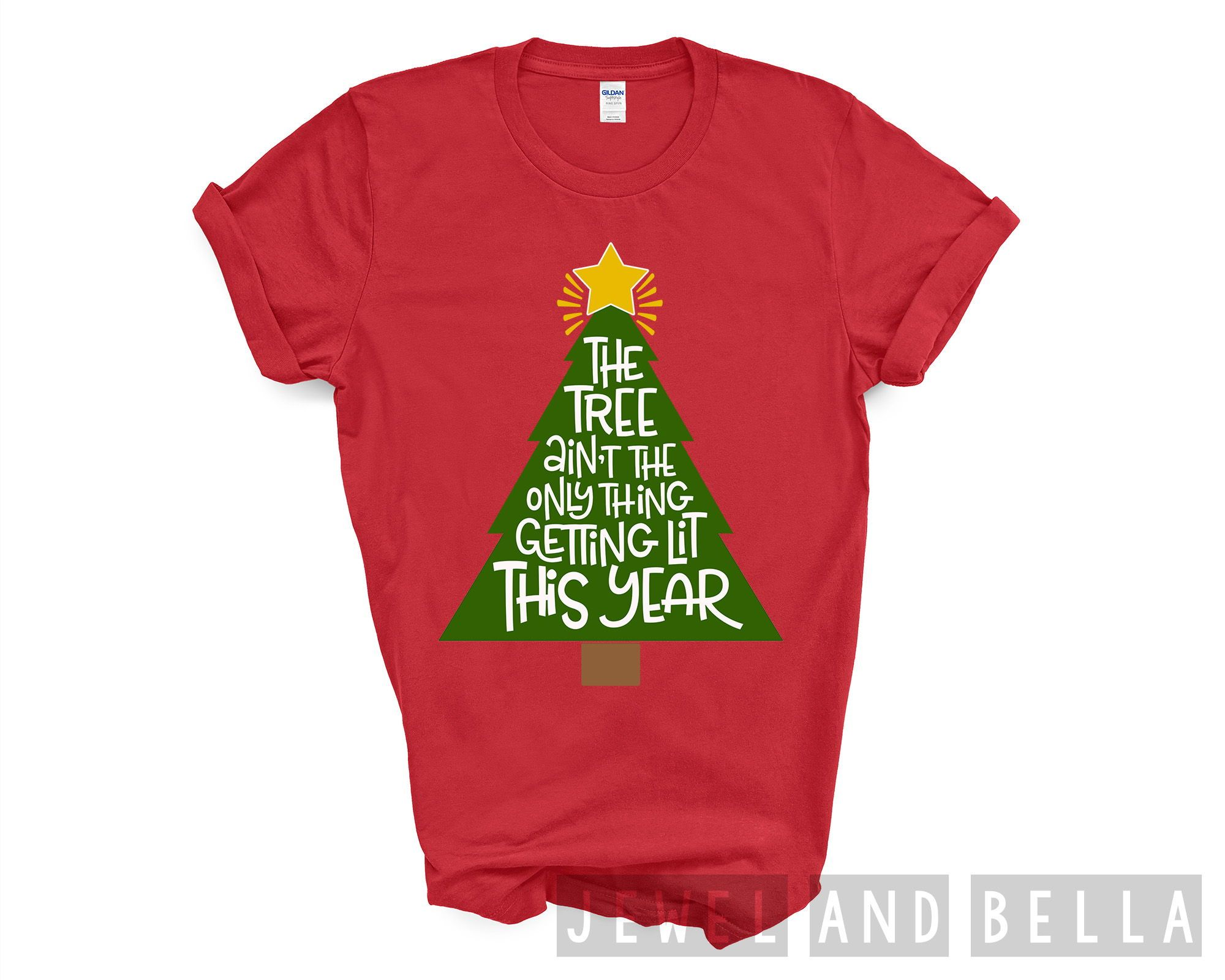 The Tree Ain T The Only Thing Getting Lit This Year Shirt Etsy Christmas Party Shirts Funny Christmas Shirts Christmas Shirts