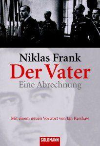 """Lese ich gerade: Der Vater von Niklas Frank. Zusammen mit seinen Büchern """"Bruder Norman"""" und """"Die Mutter"""" eines der besten Bücher zum Thema Vergangenheitsbewältigung der Nazi-Zeit!"""