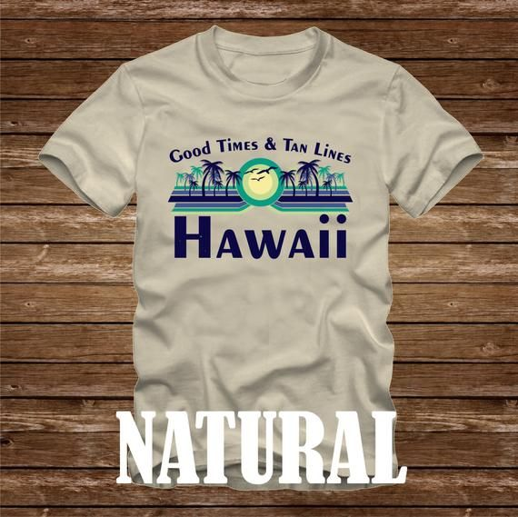 Good Times & Tan Lines Hawaii T-Shirt - many colors - adult sizes - mismatched beach ocean coast fun