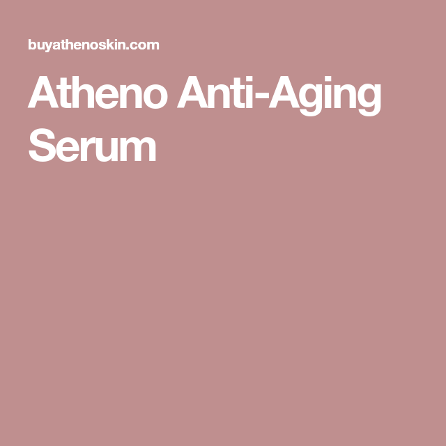 Atheno Anti Aging Serum Anti Aging Serum Anti Aging Anti Aging Supplements