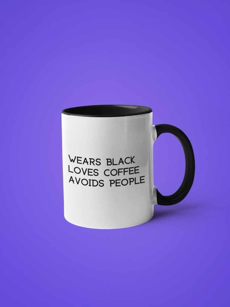 Wears Black Loves Coffee Avoids People Coffee Mug in 2020