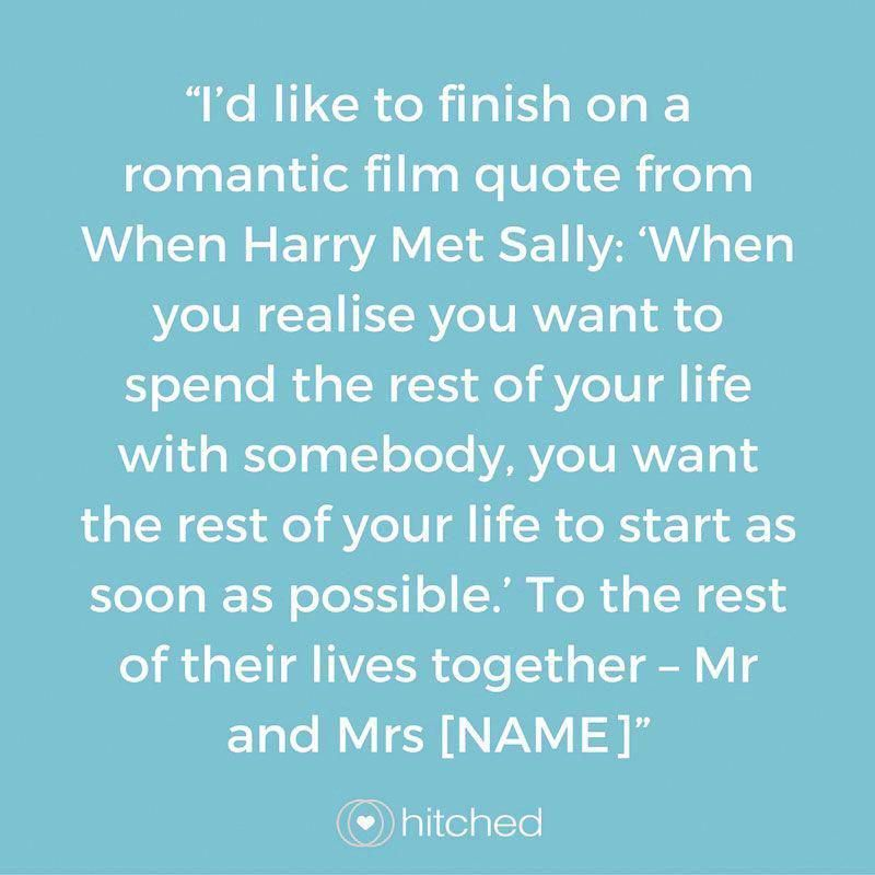 I D Like To Finish On A Romantic Film Quote From When Harry Met Sally When You Realise Best Man Wedding Speeches Wedding Speech Quotes Best Wedding Speeches