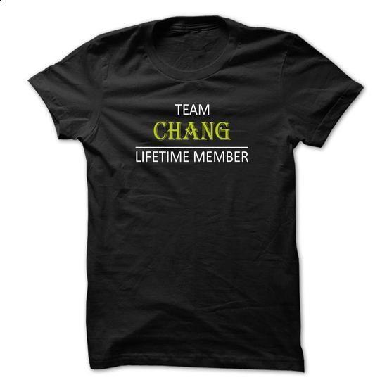 Team CHANG, Lifetime Memeber - design your own t-shirt #sweats #t shirt design website