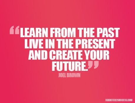 past present future LIVE LIFE Pinterest Career quotes - career live