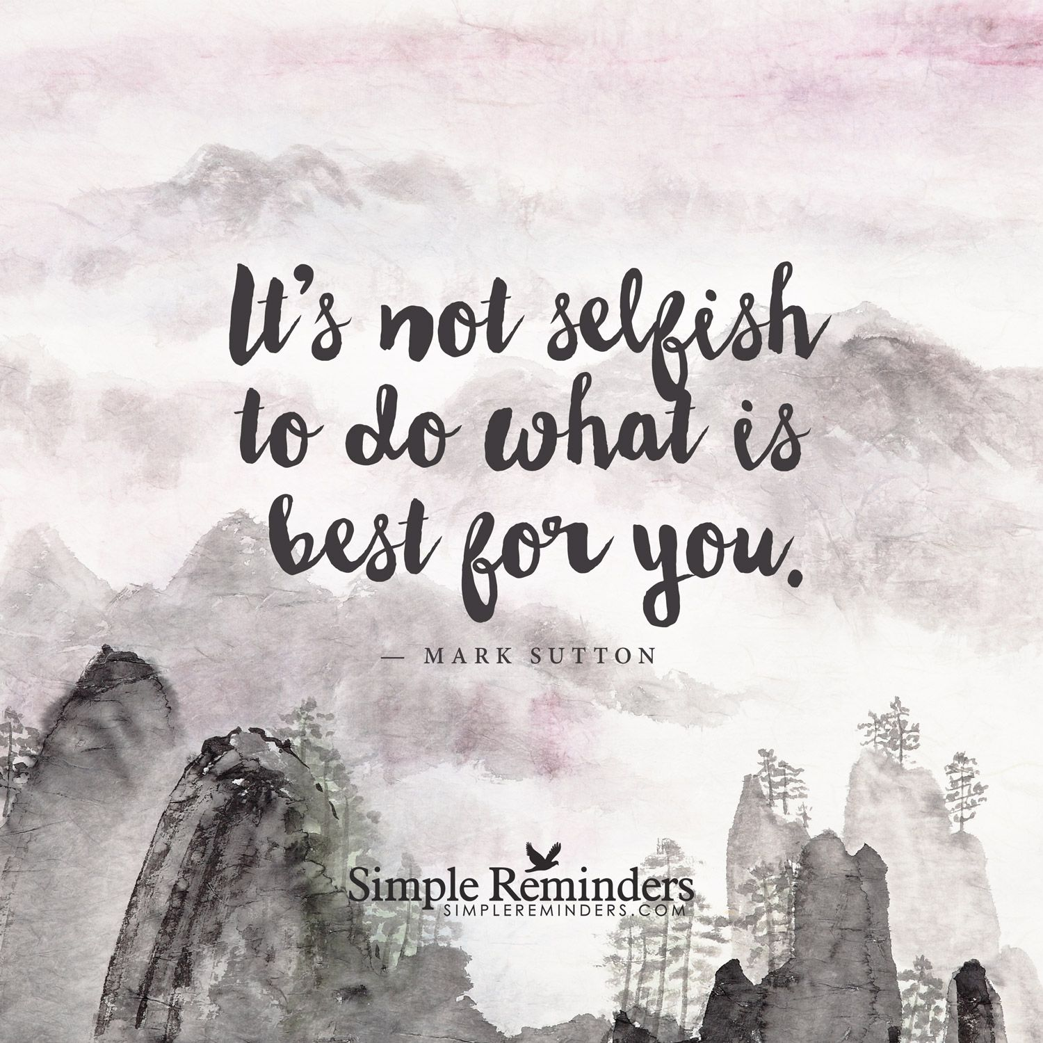 Do What Is Best For You Its Not Selfish To Do What Is Best For You