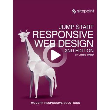 Jump Start Responsive Web Design: Modern Responsive Solutions (Paperba