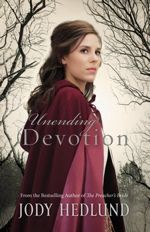 Unending Devotion by Jody Hedlund: Lily challenges everything he thought he knew, and together they work not only to save her sister but to put an end to the corruption that's dominated Harrison for so long.