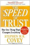 The SPEED of Trust: The One Thing That Changes Everything - http://www.tradingmates.com/productivity/must-read-productivity/the-speed-of-trust-the-one-thing-that-changes-everything/