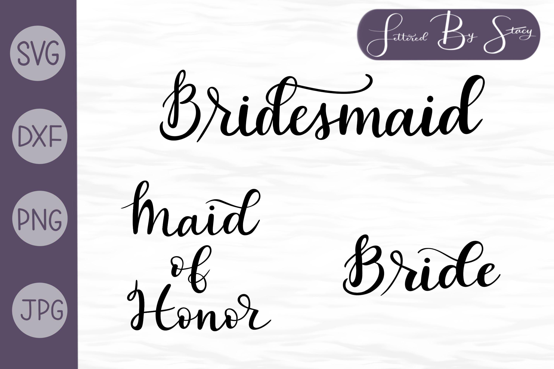 Download Bridal Svg Bundle Bride Bridesmaid And Maid Of Honor 110831 Hand Lettered Design Bundles Maid Of Honor Lettering Bridesmaid