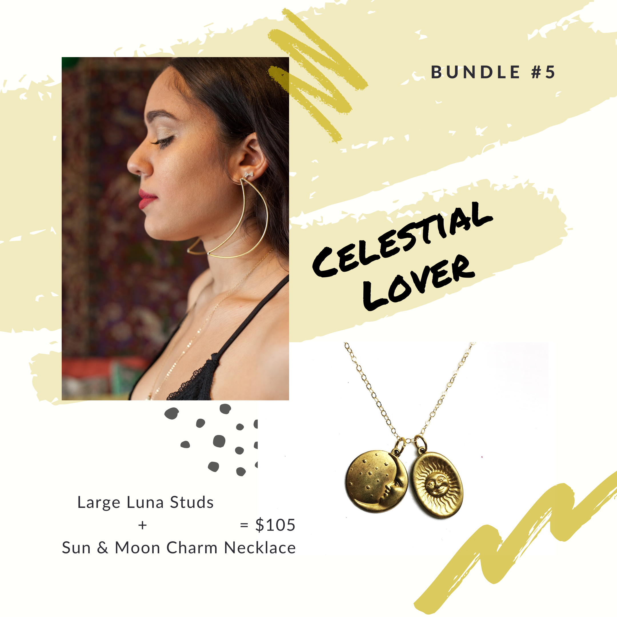 Limited edition bundles Get your favorite Luni layered pairs Each bundle comes with an accompanying Carnelian and Free Shipping. The Large Luna Studs is made of Brass with Sterling Silver posts. The Sun and Moon Charm Necklace are made with a Gold Filled chain and Brass pendants plated in 14k Gold. We want to introduce our Luni Bundles! Every Luni piece was created to be layered while also being a powerful stand-alone piece. With our Luni bundles, we wanted to pair up our faves by inspiration. T