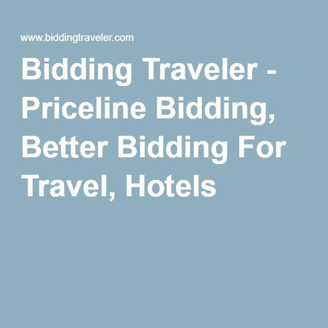 Bidding Traveler Priceline Bidding Better Bidding For Travel Hotels Priceline Priceline Hotels Hotel