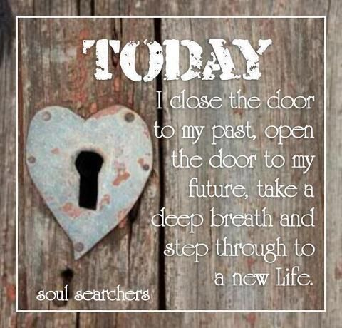 Today I close the door to my past... Quote