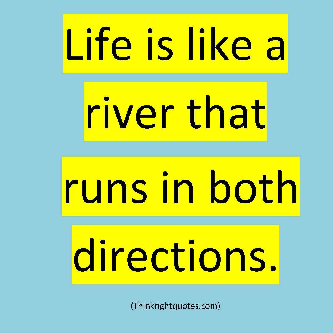 Life Is Like A River Life Quotes