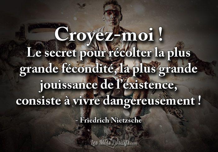 Citation Nietzsche Bonheur : Vivre dangereusement régine citation citation vivre citation