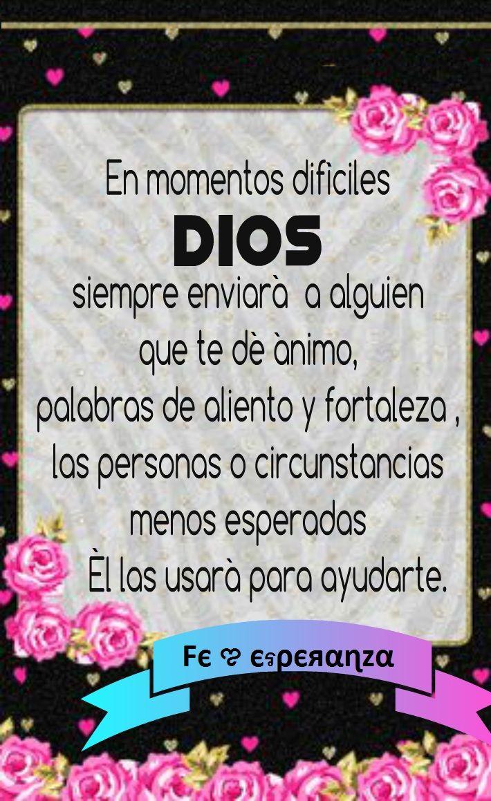 En momentos dificiles Dios siempre envia ayuda | frases | Pinterest ...