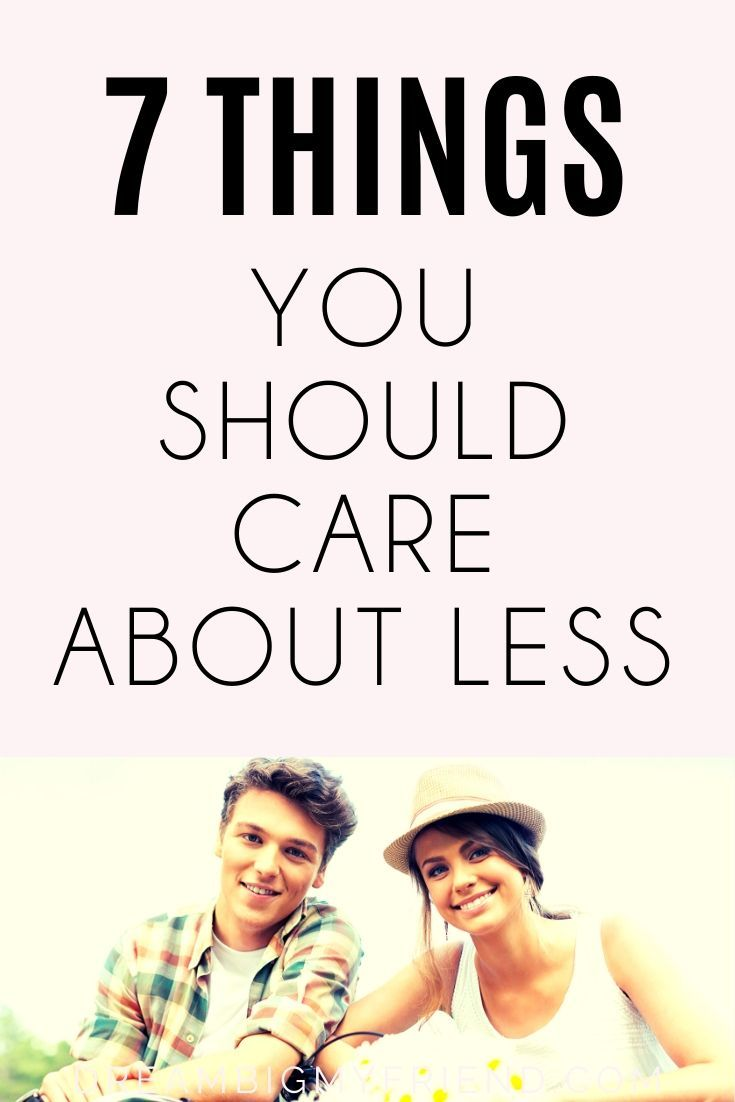How to stop caring here are 7 things you should care less