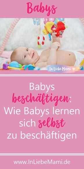 Photo of Babys beschäftigen: Wie Babys lernen sich selbst zu beschäftigen – In Liebe Mami