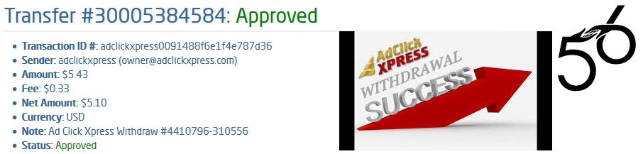 This is my 56th  withdrawal proof from AdclickXpress. ACX is definitely the best online marketing program on the web. It is easy; you don't need previous experience with online programs on the web. You just need to log in, click and collect your money! With ACX you can withdraw your commission daily! Work from home 15 minutes a day.If you want to feel best internet life style, start here: http://bit.ly/1iD3iGK