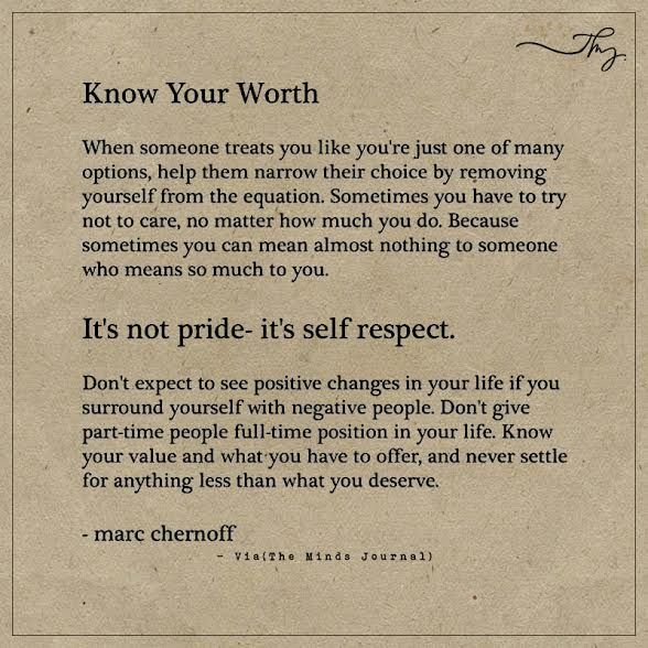 Know Your worthWhen someone treats you like you are