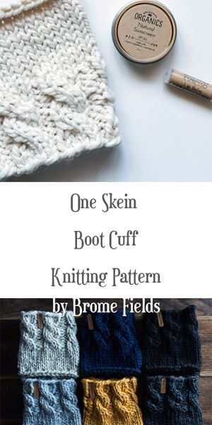 One Skein Boot Cuff Knitting Pattern by Brome Fields #bootcuffs