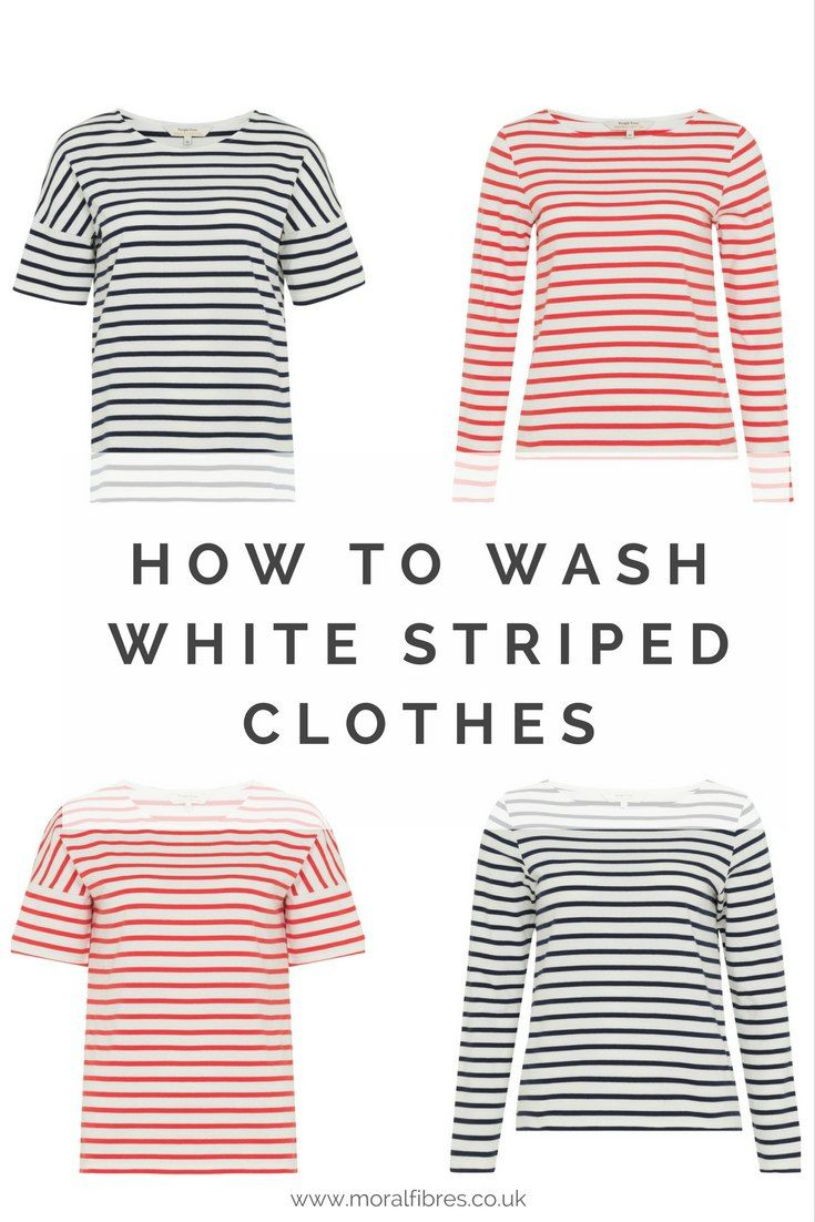 How To Wash White Striped Clothes Moral Fibres Uk Eco Green Blog Clothes White Wash Striped
