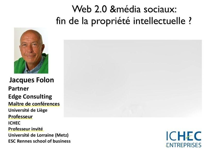 Propriété intellectuelle vs. média sociaux et web 2.0 I Jacques Folon