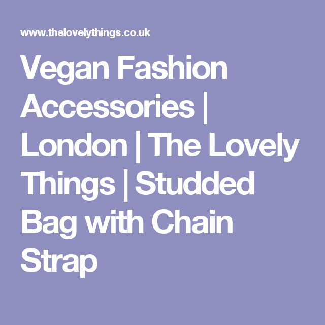 Vegan Fashion Accessories | London | The Lovely Things | Studded Bag with Chain Strap