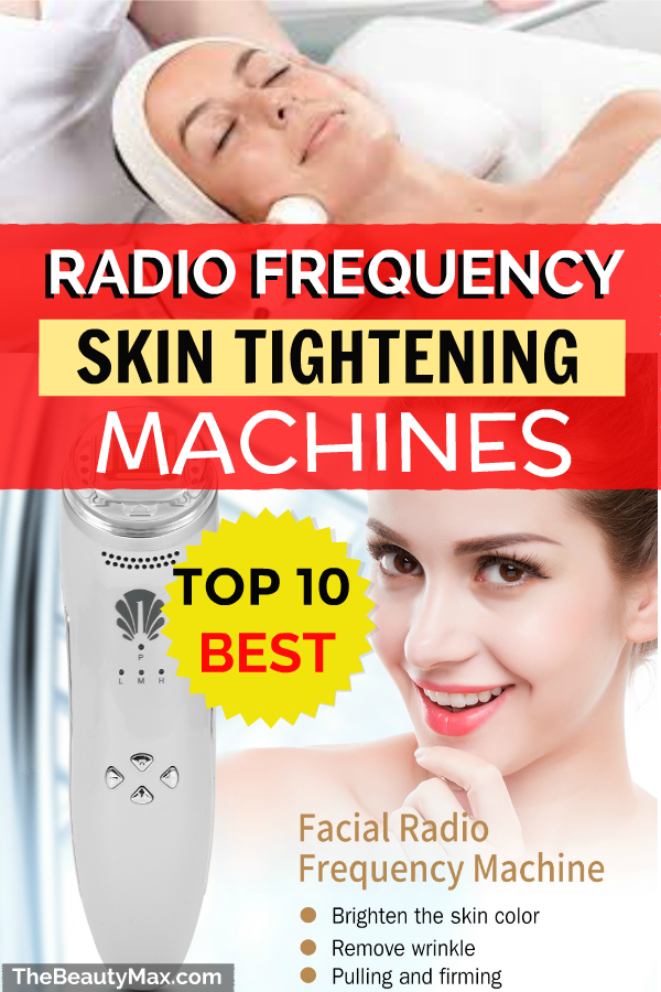 10 Best Radio Frequency Skin Tightening Machines for