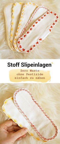 Slipeinlagen nähen aus Stoff – Zero Waste nicht nur ein Trend - Frau Scheiner