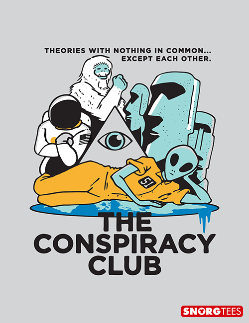 e893b775e The Conspiracy Club T-Shirt | SnorgTees: New Releases | Pinterest ...