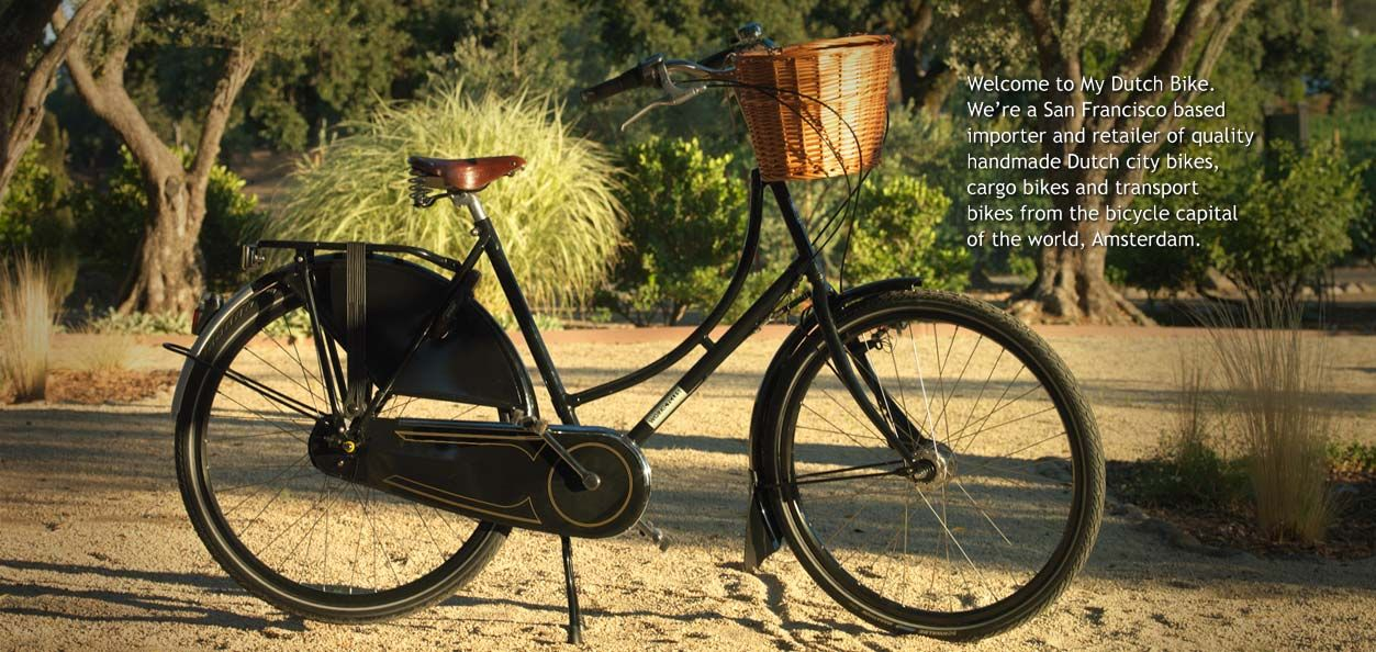 8303d5424fd My Dutch Bike - a San Francisco-based retailer of quality handmade Dutch  city bikes, cargo bikes, and transport bikes from the bicycle capital of  the world, ...