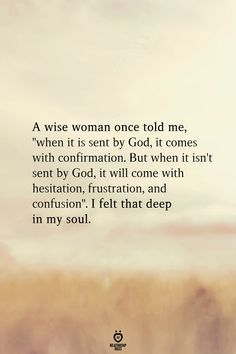 A Wise Woman Once Told Me, When It Is Sent By God