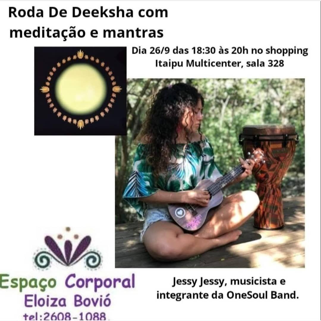 Hoje Roda De Deeksha com mantras no shopping @itaipumulticenter no @espaco_corporal_eloiza_bovio vamos? 😍💙🙌 . . . . . . . . . . . . . . . . . . #meditação #yoga #meditation #ioga #bemestar #despertar #cantora #compositora #goodvibes  #natureza #saude #amor #aventura #meditacao #carioca #riodejaneiro #errejota #niteroi #florescer #transformacao #shopping #rio #gratidão #zen #equilíbrio #paz #music