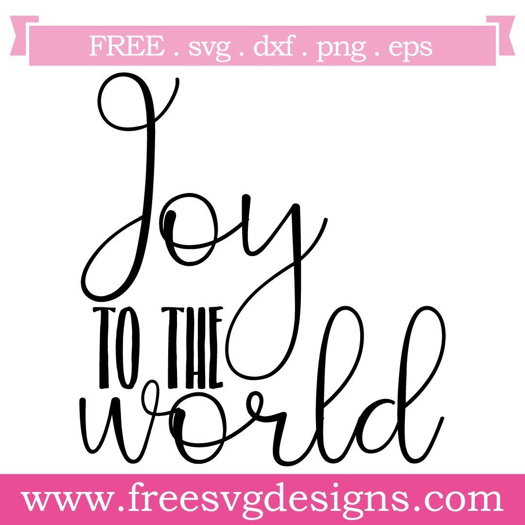 Download Quote Joy To The World Free SVG File 1073 | Joy quotes ...