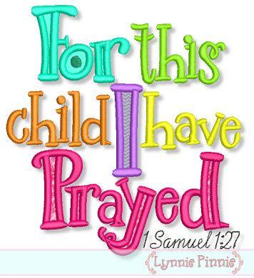 For THIS CHILD I Have PRAYED Applique 4x4 5x7 6x10 7x11 Machine Embroidery Design newborn baby. $2.99, via Etsy.