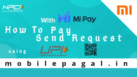 You can send & receive money with the help of UPI id or QR code  To