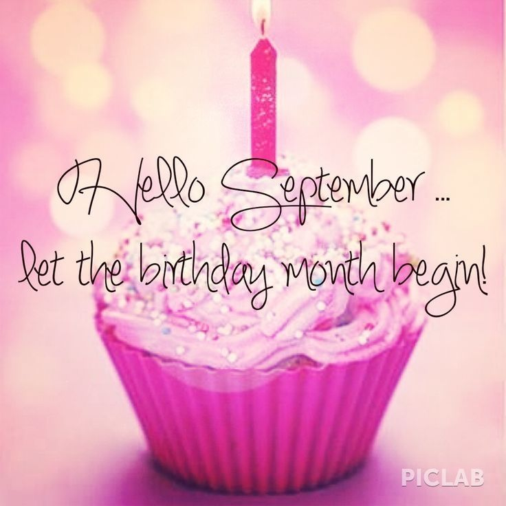Hello September, Let The Birthday Month Begin Pink Cupcake Month Birthday September  Hello September Happy Birthday Wishes September Quotes