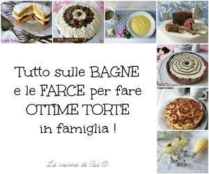 Bagne per dolci - Consigli per abbinare torte bagne e farce dolci ...