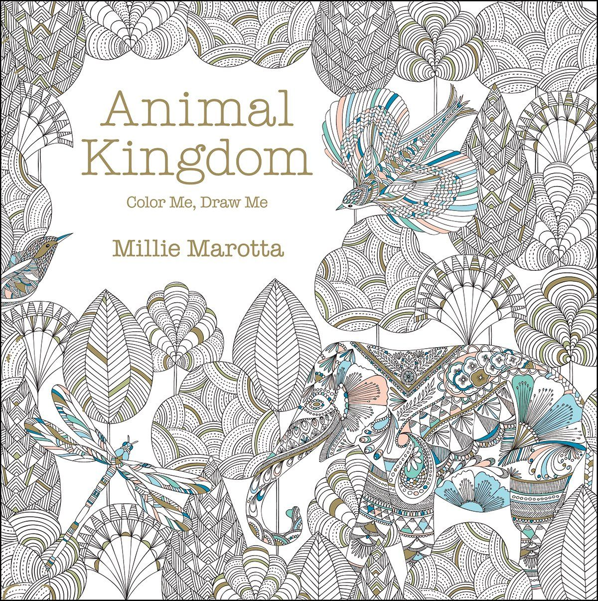 Color book for me - Animal Kingdom Color Me Draw Me A Millie Marotta Adult Coloring Book