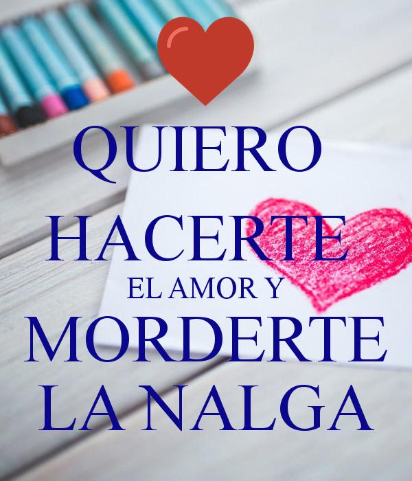 Quiero Hacerte El Amor Y Morderte La Nalga Poster Quotes Amor Novelty Sign