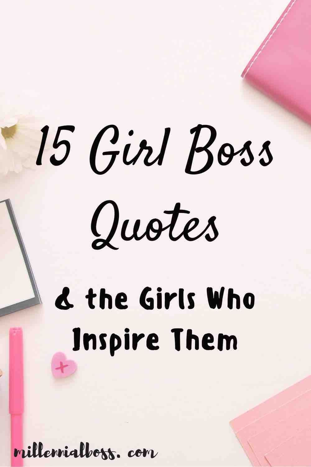 Quotes For Girls 15 Girl Boss Quotes & The Girls Who Inspire Them