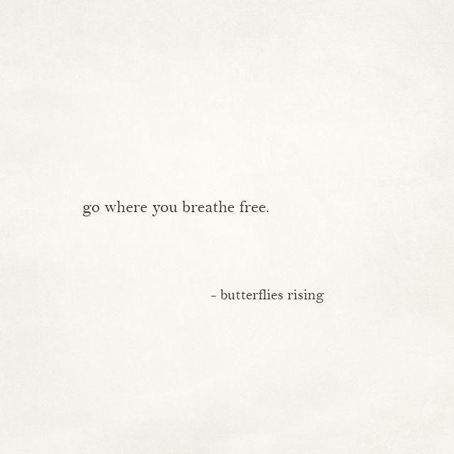 go where you breathe free