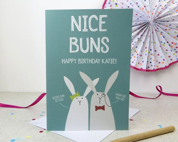 Funny Birthday card Nice Buns rude card animal pun – Large Birthday Cards