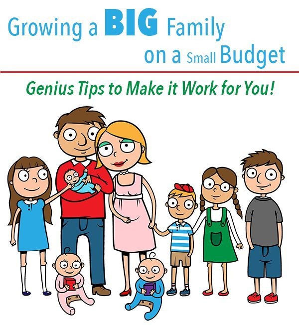 Growing A Big Family On A Small Budget Genius Tips To Make It